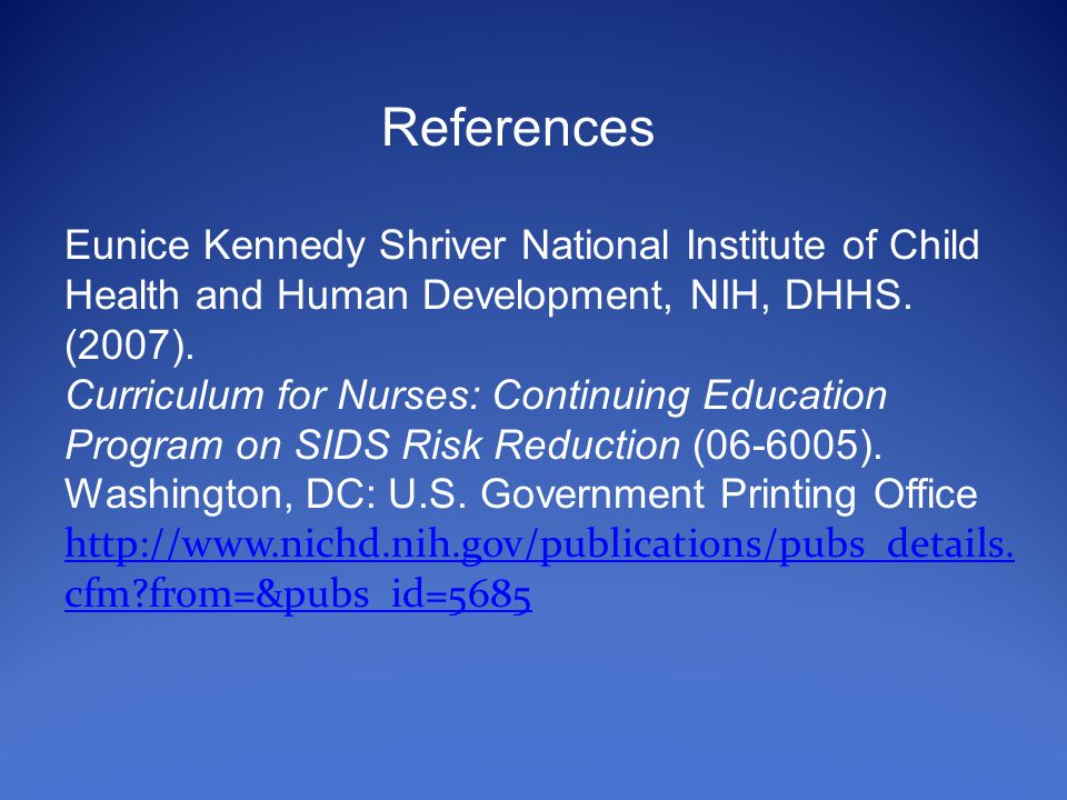References Eunice Kennedy Shriver National Institute of Child Health and Human Development, NIH, DHHS.