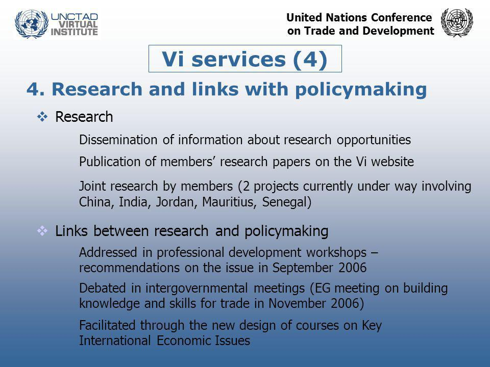United Nations Conference on Trade and Development Vi services (4) 4. Research and links with policymaking  Research Dissemination of information abo