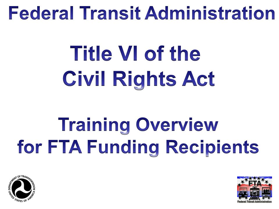 Public Involvement Early and continuous opportunities to be involved in proposed transportation decisions Meeting times, locations Childcare Use of social media Citizens advisory Non-traditional methods