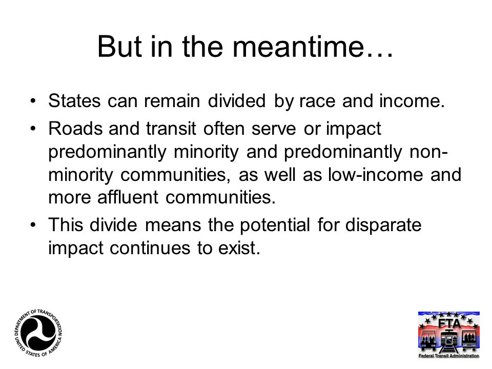 But in the meantime… States can remain divided by race and income.