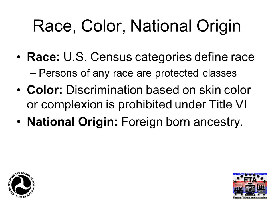 Race, Color, National Origin Race: U.S.