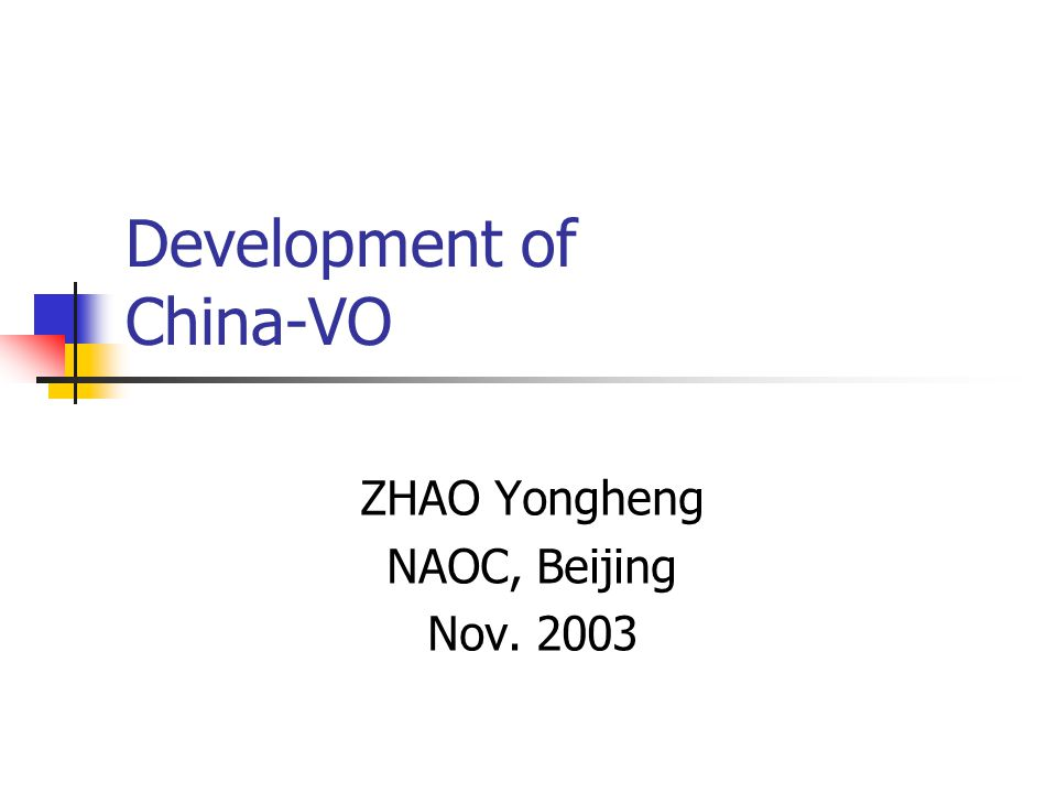 Development of China-VO ZHAO Yongheng NAOC, Beijing Nov. 2003