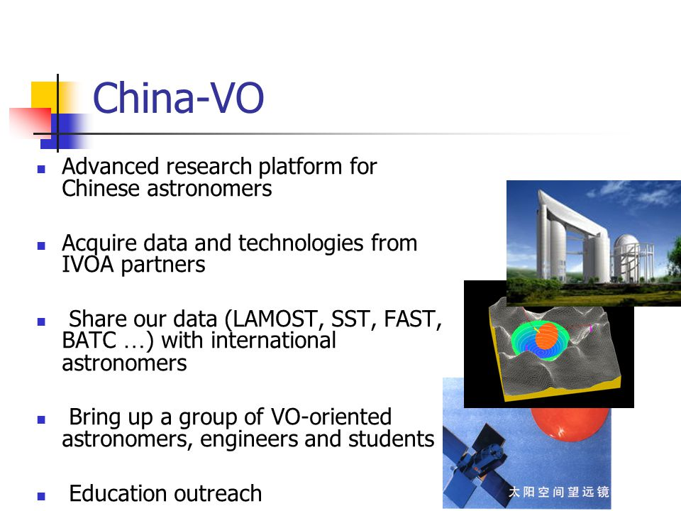 Highlights Sep.2001: VO meeting in China July 2002: Concept of Chine-VO Oct.