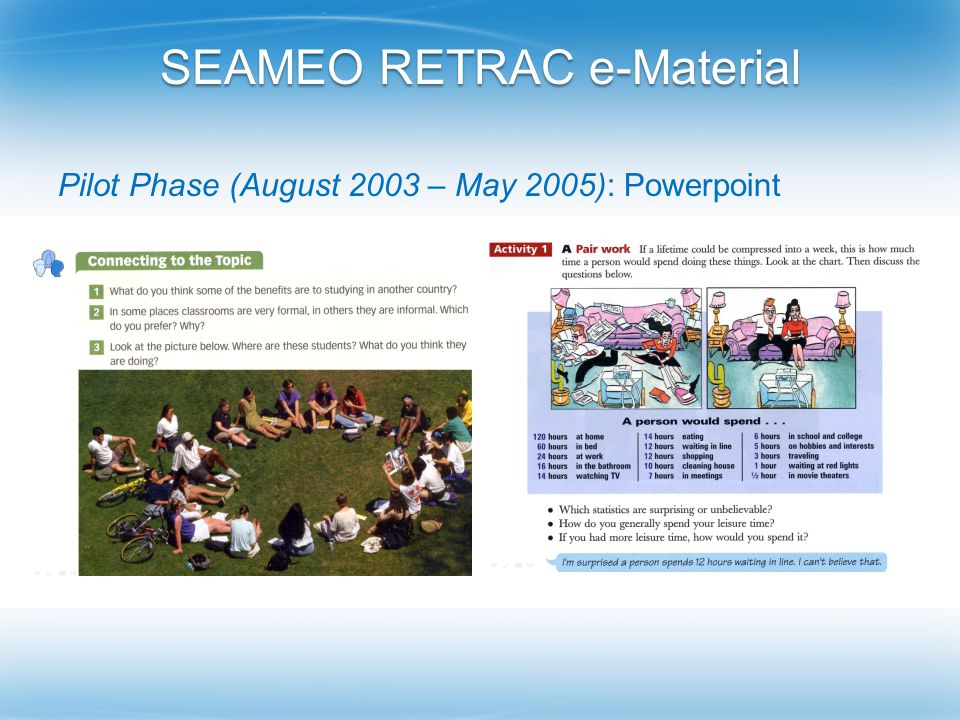 SEAMEO RETRAC e-Material Pilot Phase (August 2003 – May 2005): Powerpoint