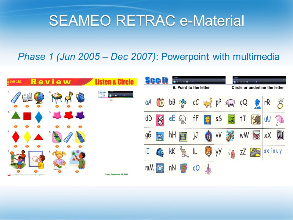 SEAMEO RETRAC e-Material Phase 1 (Jun 2005 – Dec 2007): Powerpoint with multimedia