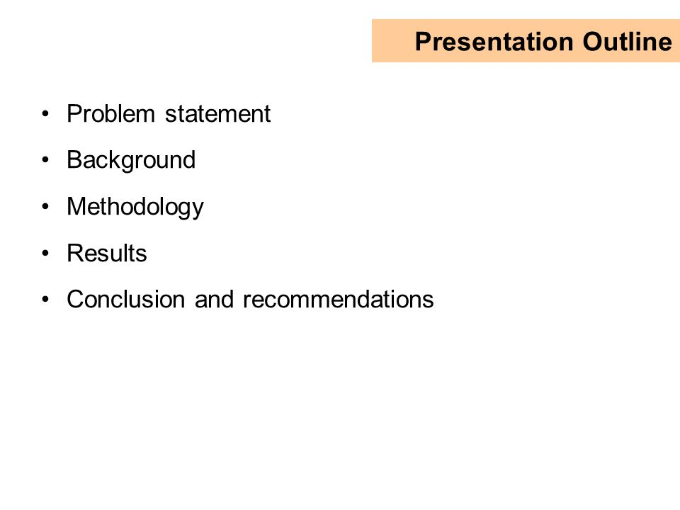 Problem statement Background Methodology Results Conclusion and recommendations Presentation Outline