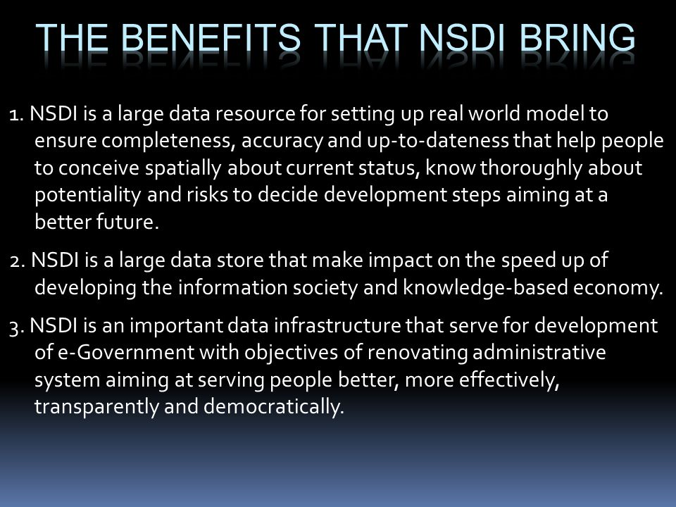 1. NSDI is a large data resource for setting up real world model to ensure completeness, accuracy and up-to-dateness that help people to conceive spat