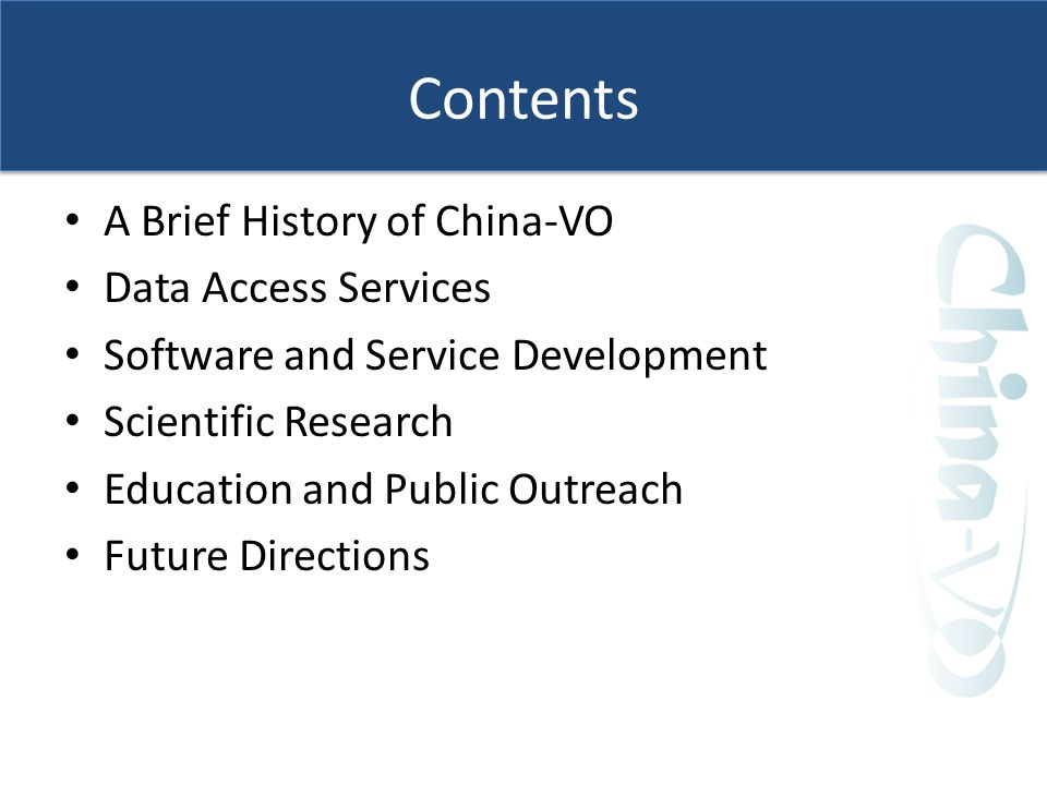 Contents A Brief History of China-VO Data Access Services Software and Service Development Scientific Research Education and Public Outreach Future Directions