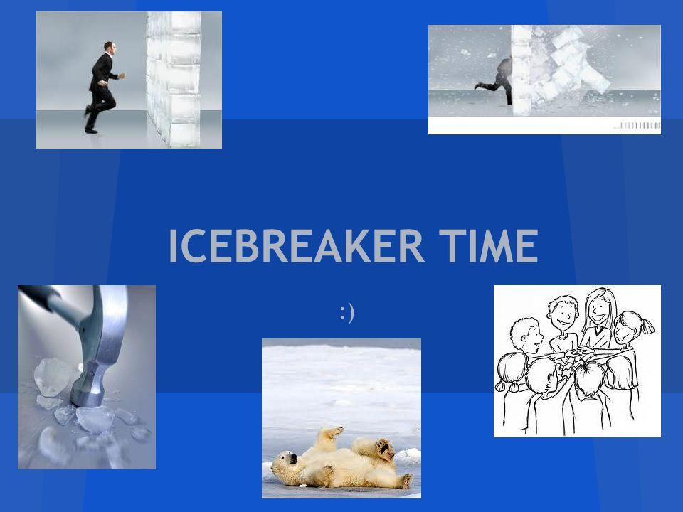 :) ICEBREAKER TIME