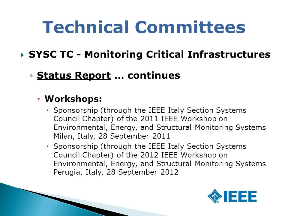  SYSC TC - Monitoring Critical Infrastructures ◦Status Report … continues  Workshops:  Sponsorship (through the IEEE Italy Section Systems Council