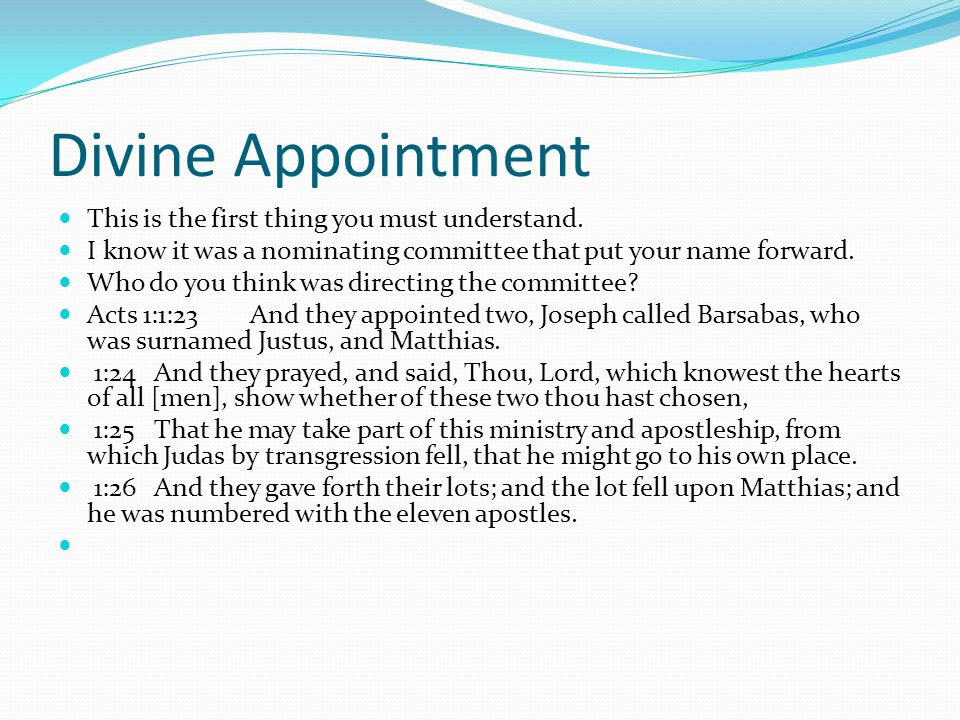 Divine Appointment This is the first thing you must understand.