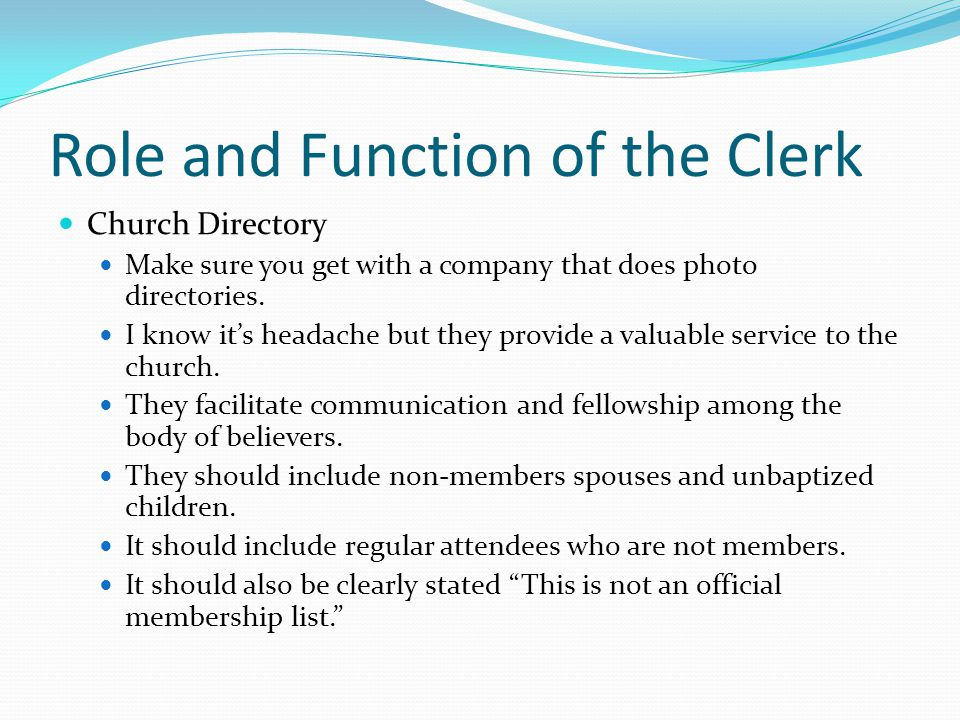 Role and Function of the Clerk Church Directory Make sure you get with a company that does photo directories.