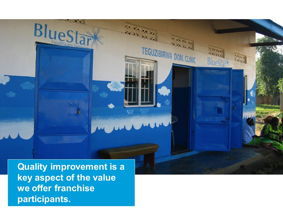Quality improvement is a key aspect of the value we offer franchise participants.