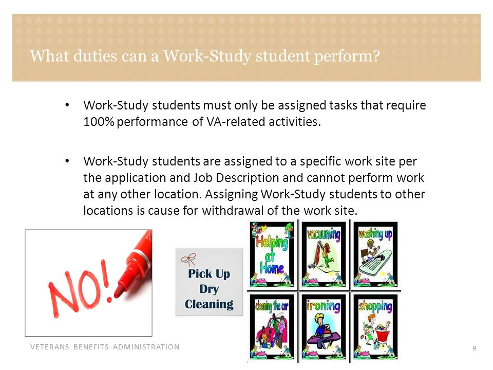 VETERANS BENEFITS ADMINISTRATION What duties can a Work-Study student perform.