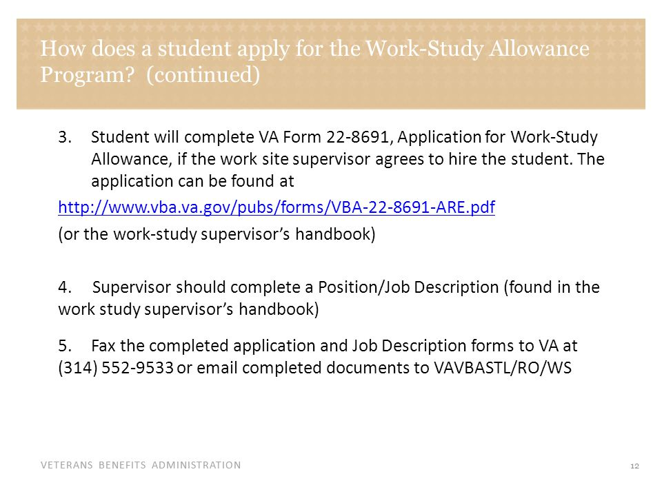 VETERANS BENEFITS ADMINISTRATION How does a student apply for the Work-Study Allowance Program.