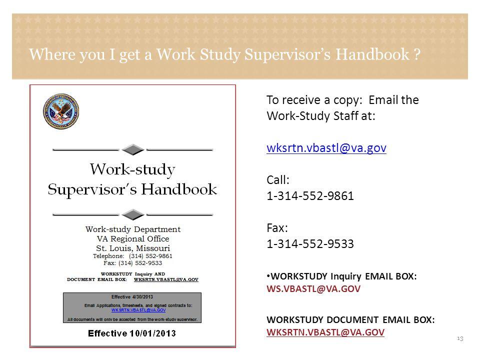 VETERANS BENEFITS ADMINISTRATION Where you I get a Work Study Supervisor's Handbook .