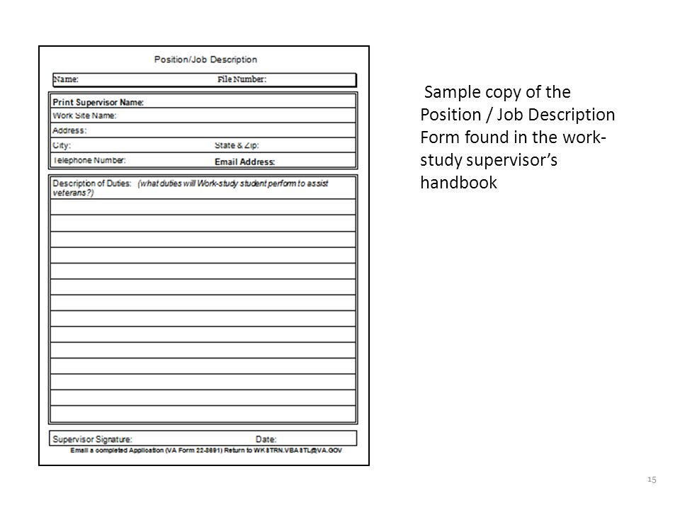 15 Sample copy of the Position / Job Description Form found in the work- study supervisor's handbook