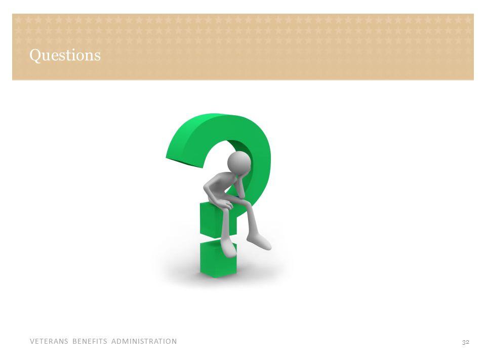 VETERANS BENEFITS ADMINISTRATION Questions 32