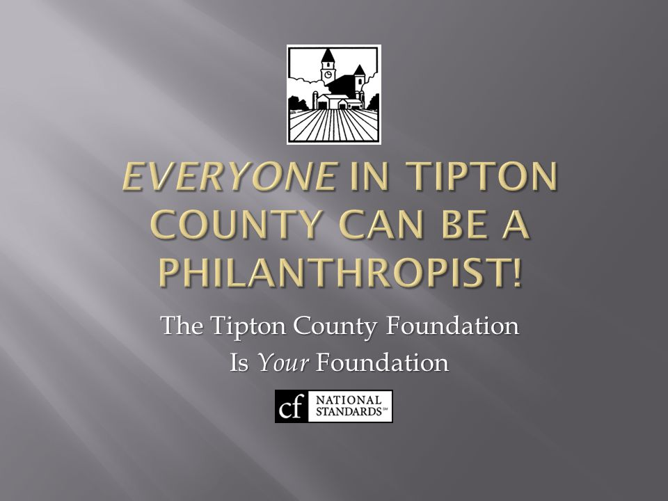 The Tipton County Foundation Is Your Foundation