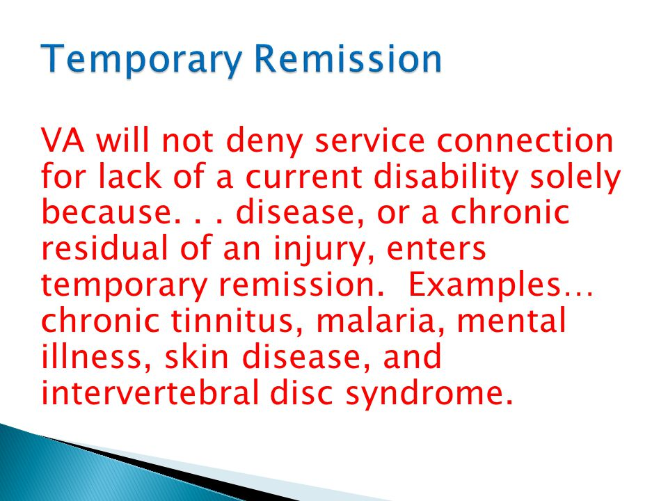VA will not deny service connection for lack of a current disability solely because... disease, or a chronic residual of an injury, enters temporary r