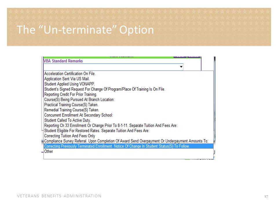 VETERANS BENEFITS ADMINISTRATION The Un-terminate Option 17