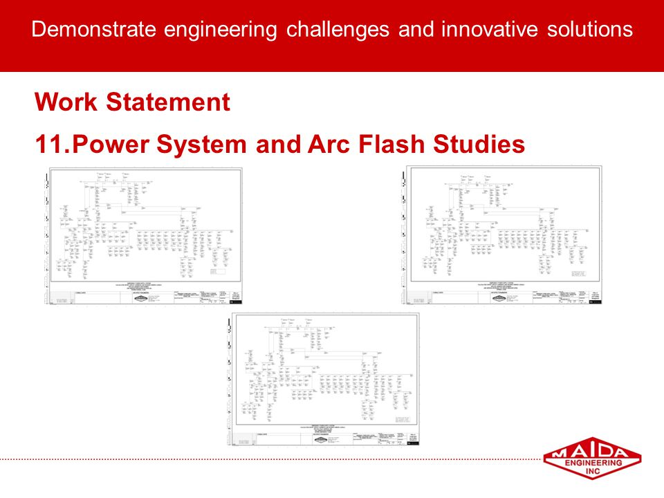 15 Demonstrate engineering challenges and innovative solutions Work Statement 11.Power System and Arc Flash Studies