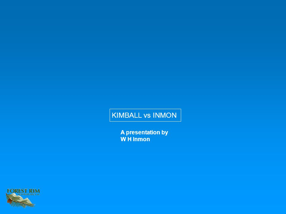 A presentation by W H Inmon KIMBALL vs INMON