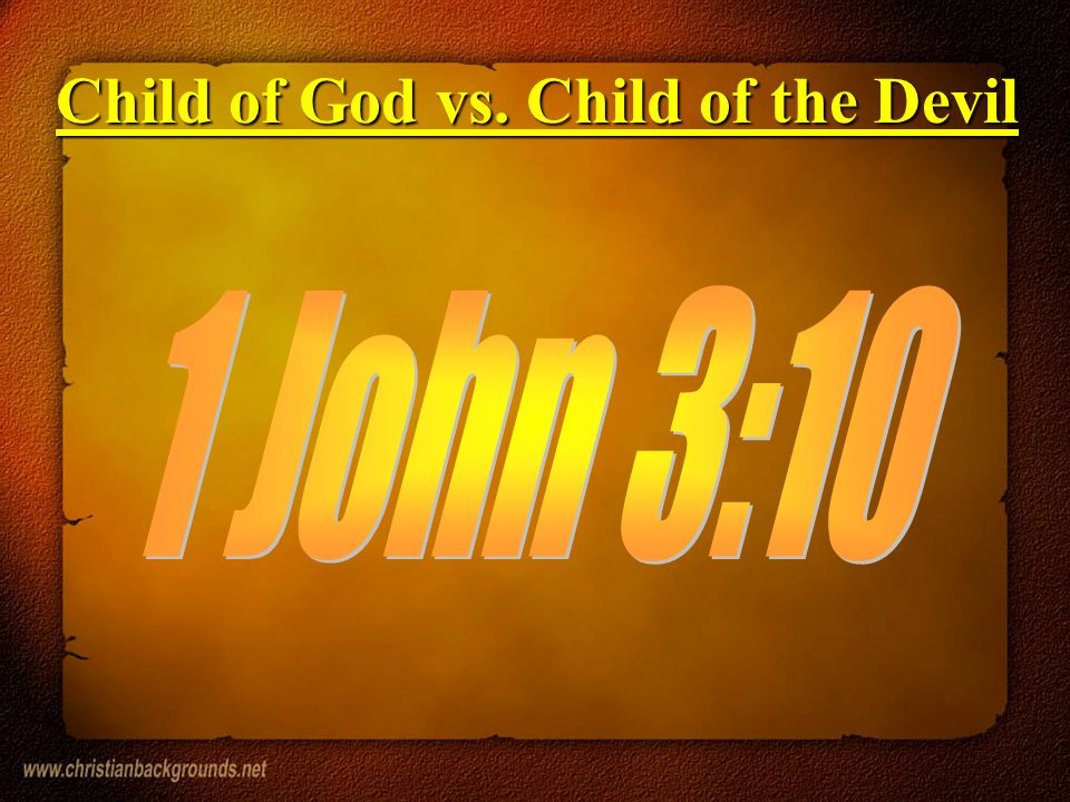 Child of God vs. Child of the Devil