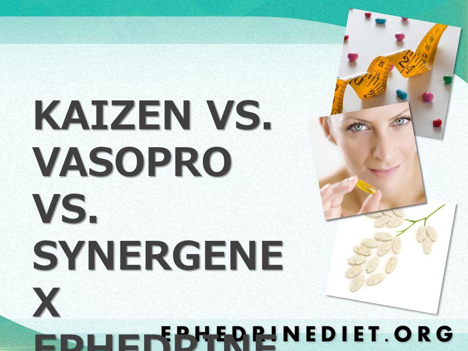 KAIZEN VS. VASOPRO VS. SYNERGENE X EPHEDRINE