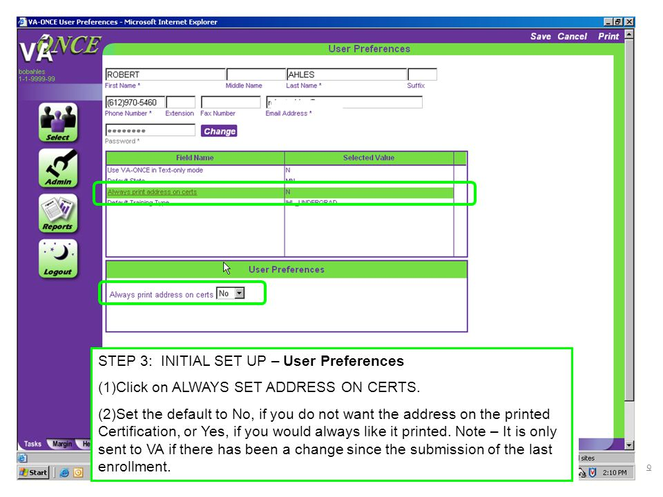 STEP 3: INITIAL SET UP – User Preferences (1)Click on ALWAYS SET ADDRESS ON CERTS. (2)Set the default to No, if you do not want the address on the pri