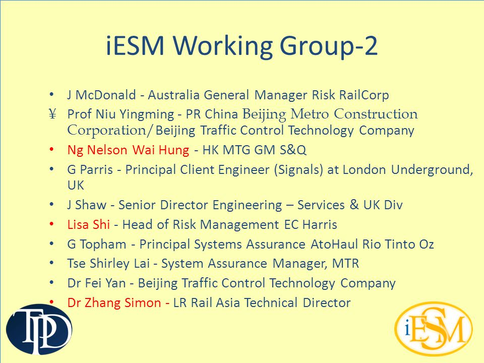 iESM Working Group-2 J McDonald - Australia General Manager Risk RailCorp ¥ Prof Niu Yingming - PR China Beijing Metro Construction Corporation/ Beiji
