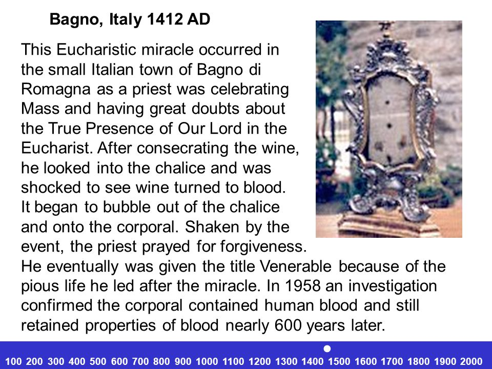 This Eucharistic miracle occurred in the small Italian town of Bagno di Romagna as a priest was celebrating Mass and having great doubts about the True Presence of Our Lord in the Eucharist.