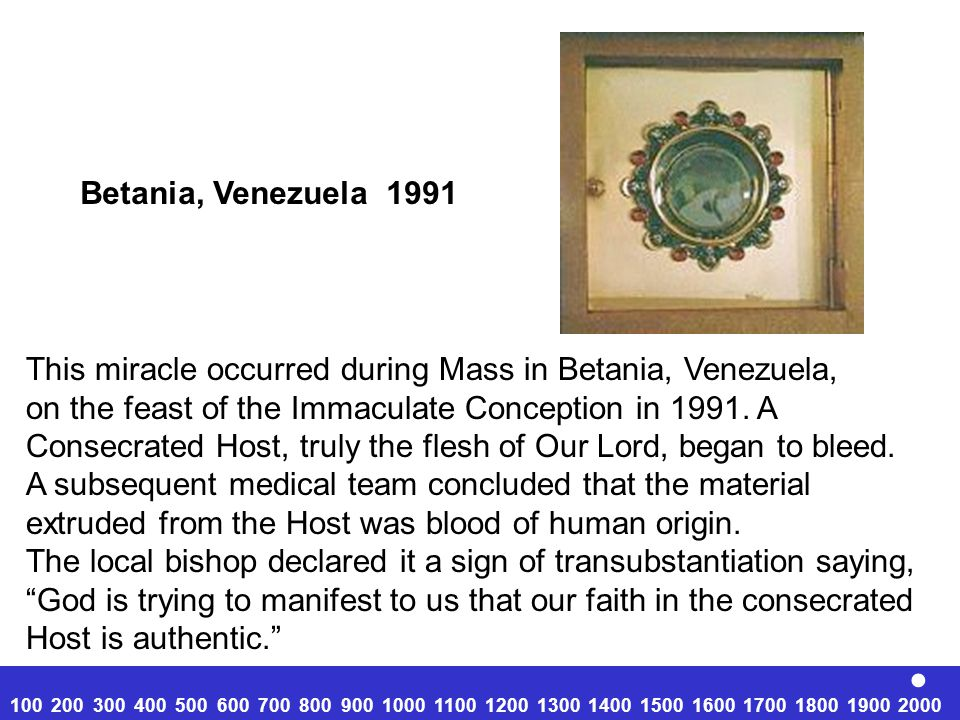 This miracle occurred during Mass in Betania, Venezuela, on the feast of the Immaculate Conception in 1991.