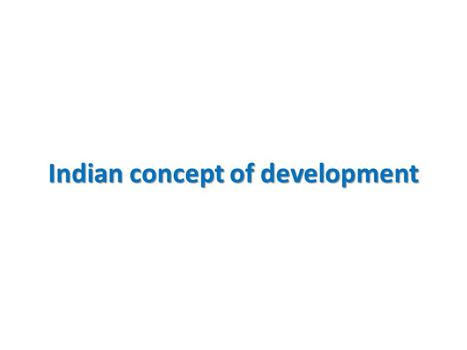 Indian concept of development