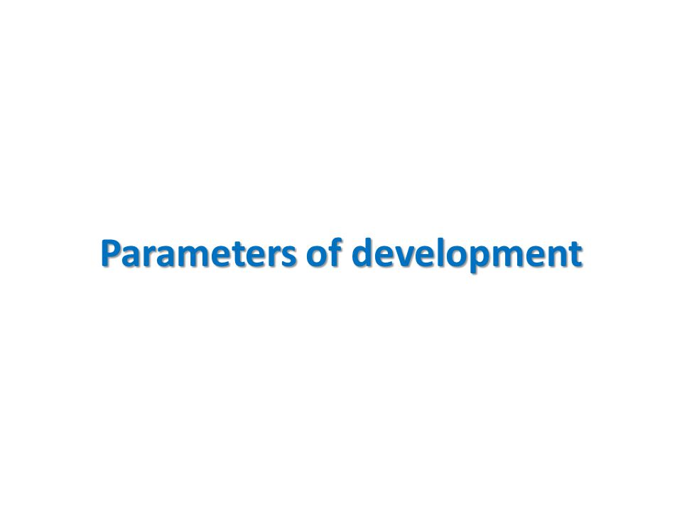 Parameters of development