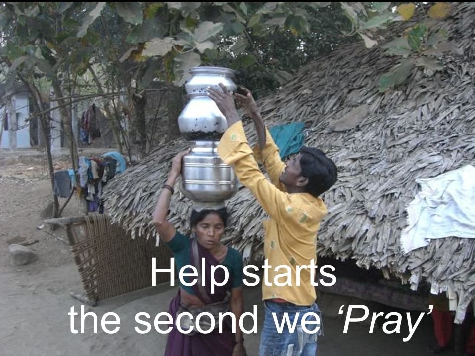 Help starts the second we 'Pray'