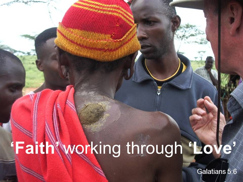 'Faith' working through 'Love' Galatians 5:6