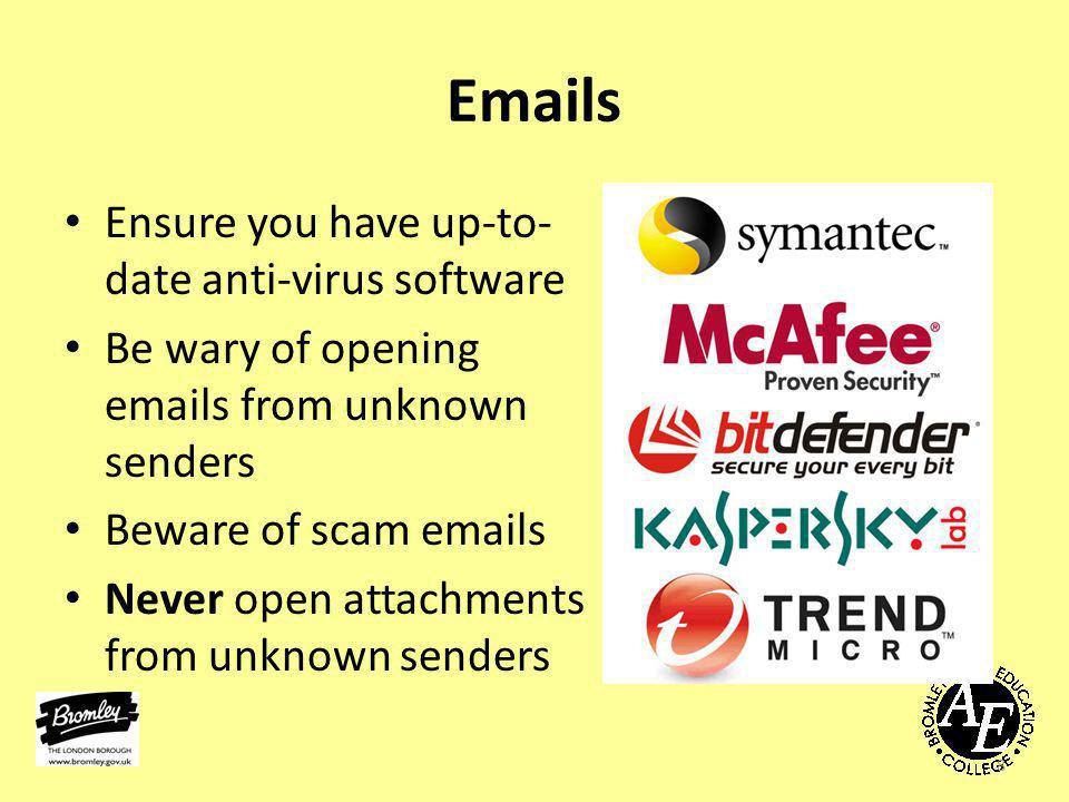 Emails Ensure you have up-to- date anti-virus software Be wary of opening emails from unknown senders Beware of scam emails Never open attachments from unknown senders 8