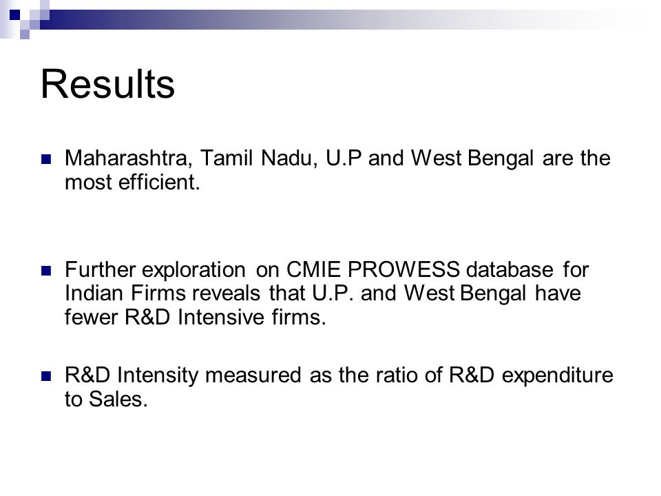 Results Maharashtra, Tamil Nadu, U.P and West Bengal are the most efficient.