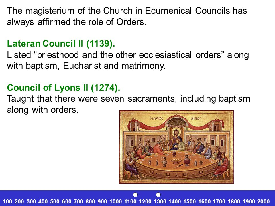 The magisterium of the Church in Ecumenical Councils has always affirmed the role of Orders.
