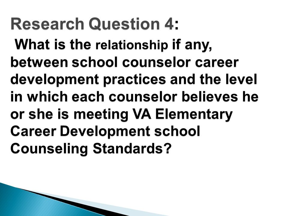 Research Question 4: What is the relationship if any, between school counselor career development practices and the level in which each counselor believes he or she is meeting VA Elementary Career Development school Counseling Standards.