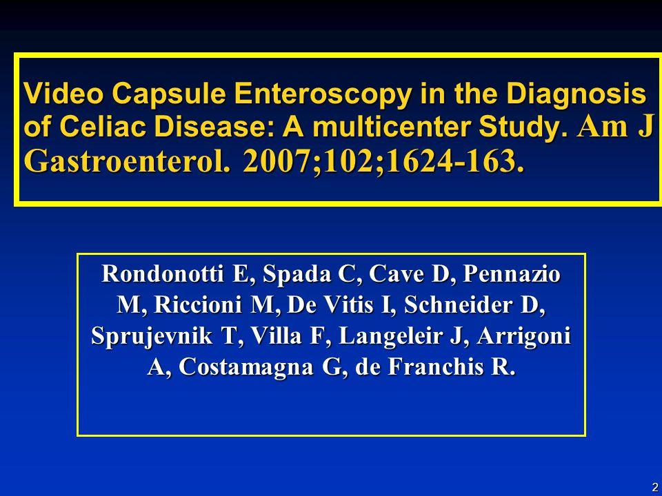 2 Video Capsule Enteroscopy in the Diagnosis of Celiac Disease: A multicenter Study.