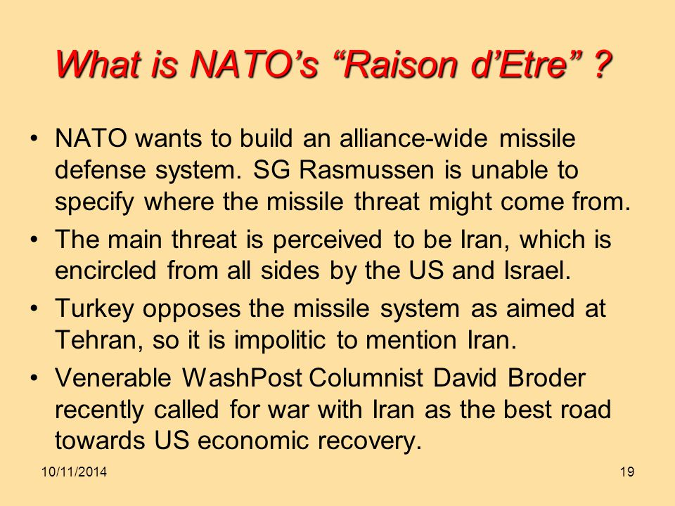 What is NATO's Raison d'Etre . NATO wants to build an alliance-wide missile defense system.