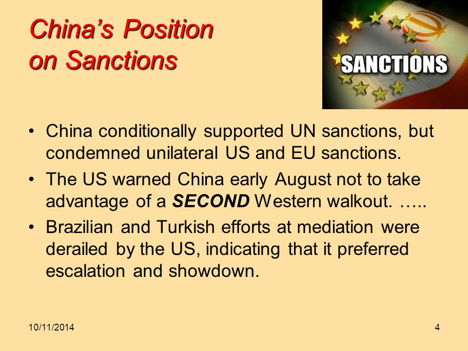 China's Position on Sanctions China conditionally supported UN sanctions, but condemned unilateral US and EU sanctions.