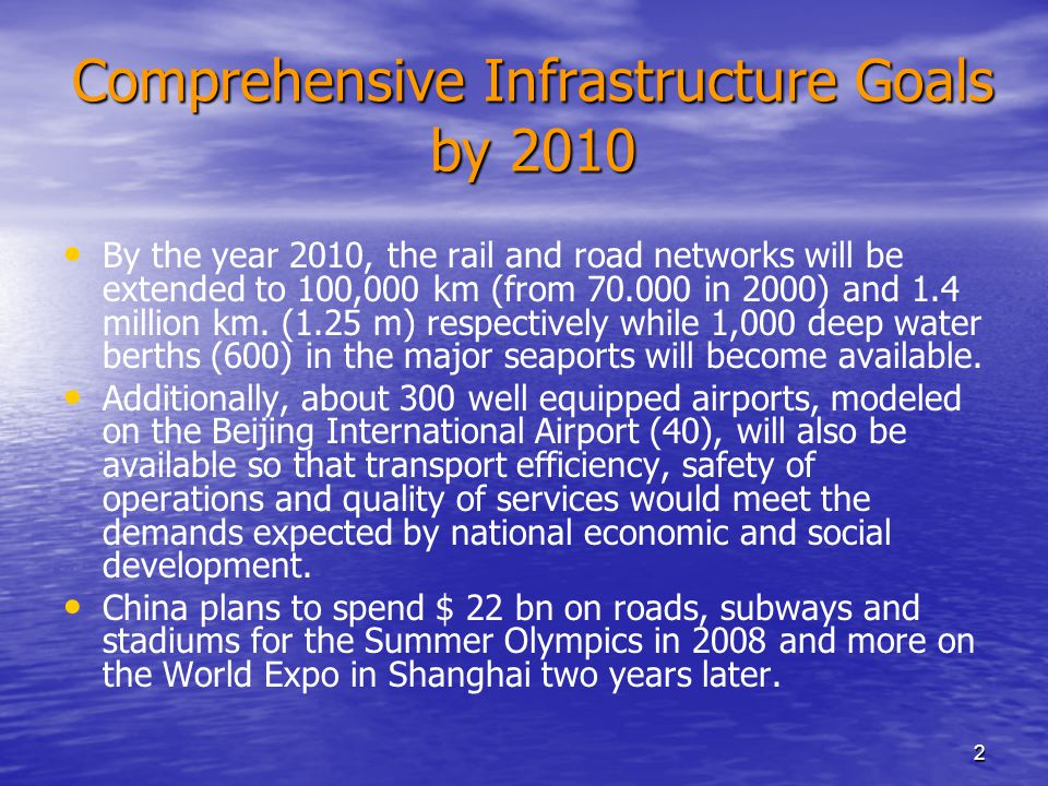 2 Comprehensive Infrastructure Goals by 2010 By the year 2010, the rail and road networks will be extended to 100,000 km (from 70.000 in 2000) and 1.4 million km.