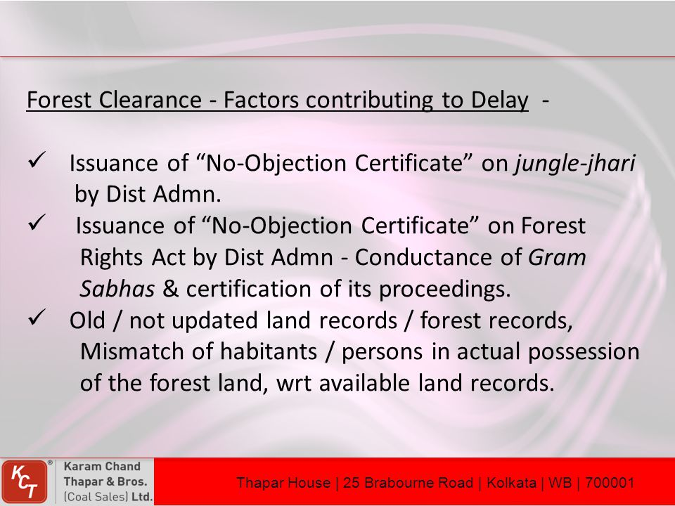 "Forest Clearance - Factors contributing to Delay - Issuance of ""No-Objection Certificate"" on jungle-jhari by Dist Admn. Issuance of ""No-Objection Cert"