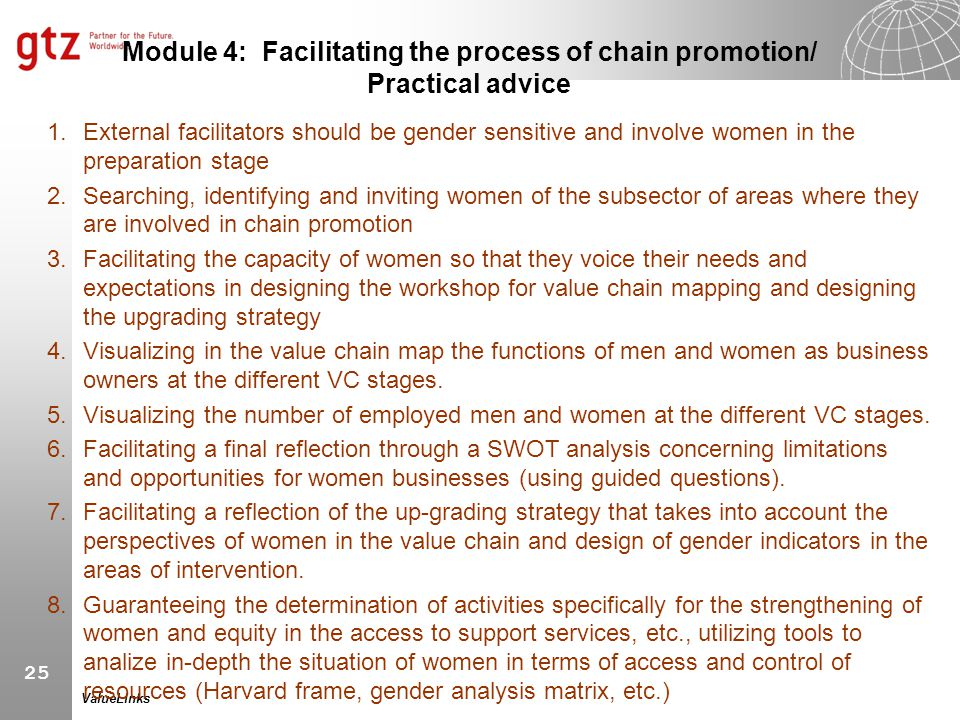 25 ValueLinks Module 4: Facilitating the process of chain promotion/ Practical advice 1.External facilitators should be gender sensitive and involve w