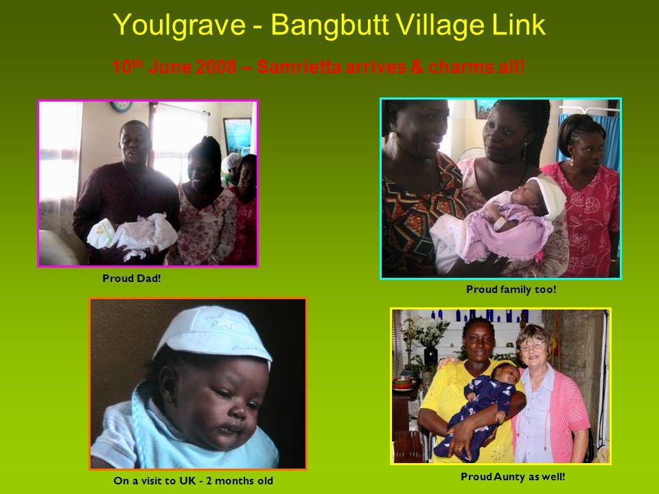 Youlgrave - Bangbutt Village Link 10 th June 2008 – Samrietta arrives & charms all.