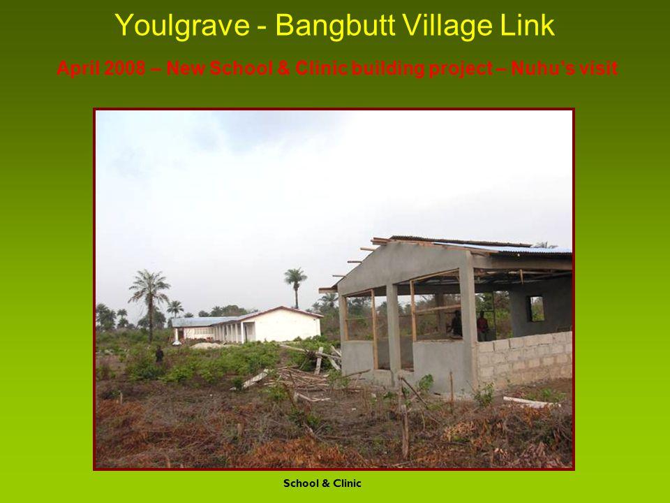 Youlgrave - Bangbutt Village Link April 2008 – New School & Clinic building project – Nuhu's visit School & Clinic