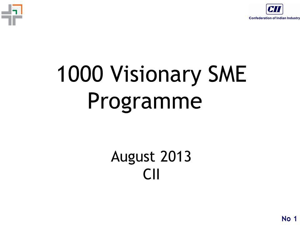 No 1 1000 Visionary SME Programme August 2013 CII